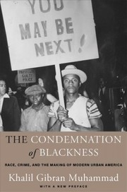 Cover of Khalil Gibran Muhammad: Condemnation of Blackness