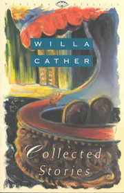 Cover of Willa Cather: Collected Stories