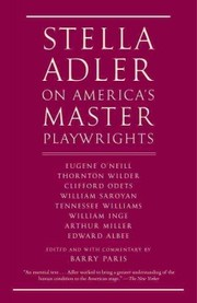 Cover of Stella Adler, Barry Paris (EDT): Stella Adler on America's Master Playwrights