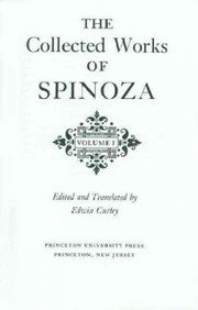 Cover of Benedictus de Spinoza, Edwin M. Curley (EDT): The Collected Works of Spinoza