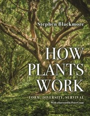 Cover of Stephen Blackmore (EDT), Peter Crane (FRW): How Plants Work