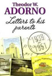 Cover of Theodor W. Adorno: Letters to His Parents