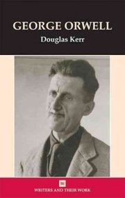 Cover of Douglas Kerr: George Orwell