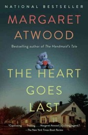 Cover of Margaret Eleanor Atwood: The Heart Goes Last