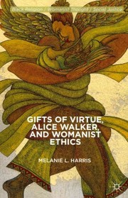 Cover of M. Harris: Gifts of Virtue, Alice Walker, and Womanist Ethics