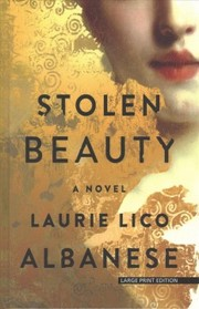 Cover of Laurie Lico Albanese: Stolen Beauty
