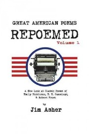 Cover of Jim Asher: Great American Poems - Repoemed