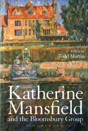 Cover of Todd Martin (EDT): Katherine Mansfield and the Bloomsbury Group
