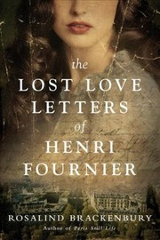 Cover of Rosalind Brackenbury: The Lost Love Letters of Henri Fournier