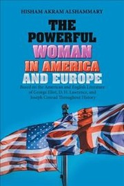Cover of Hisham Akram Alshammary: The Powerful Woman in America and Europe