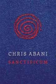 Cover of Chris Abani: Sanctificum