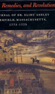 Cover of Elihu Ashley, Amelia F. Miller, A. R. Riggs: Romance, Remedies, And Revolution, 1773-1775