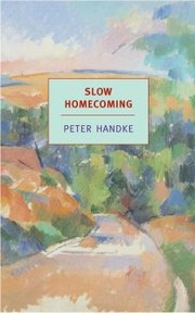 Cover of Peter Handke, Benjamin Kunkel (INT): Slow Homecoming