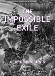 Cover of George Prochnik: The Impossible Exile
