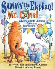 Cover of Joyce C. Mills, Ph.D. Richard J. Crowley, Cary Pillo (ILT), Marcy Dunn Ramsey (ILT): Sammy The Elephant & Mr Camel