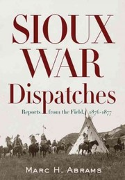 Cover of Marc H. Abrams: Sioux War Dispatches