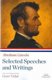 Cover of Abraham Lincoln, Gore Vidal (INT): Abraham Lincoln Selected Speeches and Writings