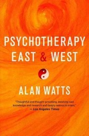 Cover of Alan Watts: Psychotherapy East and West