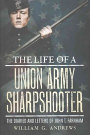 Cover of William G. Andrews: The Life of a Union Army Sharpshooter