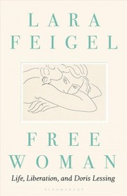 Cover of Lara Feigel: Free Woman