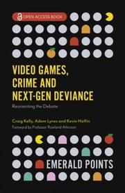 Cover of Video Games, Crime and Next-Gen Deviance