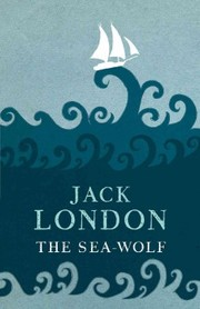 Cover of Jack London: The Sea Wolf