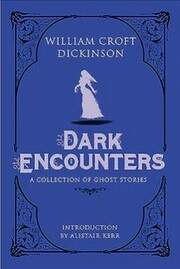 Cover of William Croft Dickinson, Alistair Kerr (INT): Dark Encounters