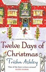 Cover of Trisha Ashley: Twelve Days of Christmas