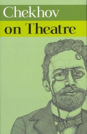 Cover of Anton Chekhov: Chekhov on Theatre
