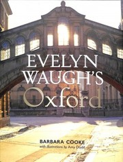 Cover of Barbara Cooke, Amy Dodd (ILT), Alexander Waugh (FRW): Evelyn Waugh's Oxford