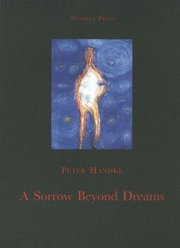 Cover of Peter Handke, Ralph Manheim (TRN): A Sorrow Beyond Dreams
