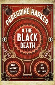 Cover of Luke Hollands: Peregrine Harker & the Black Death