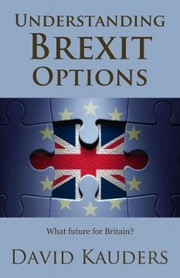 Cover of David Kauders: Understanding Brexit Options