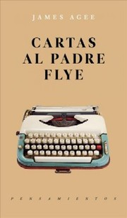 Cover of James Agee, Alex Gibert (TRN): Cartas al padre flye (1925-1955) / Letters of James Agee to Father Flye (1925-1955)