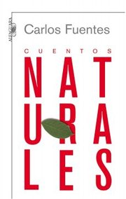 Cover of Carlos Fuentes: Cuentos naturales / Natural Stories